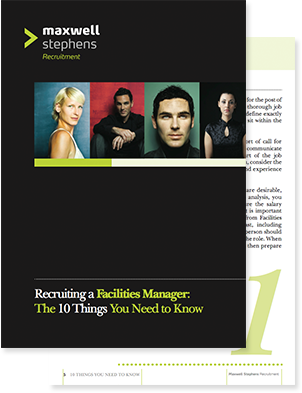 Ebook – Recruiting a Facilities Manager: The 10 Things You Need to Know.